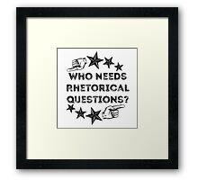 Rhetorical  Framed Print