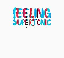 Feeling supertonic. Unisex T-Shirt