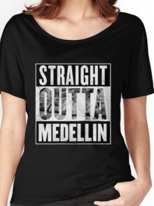Straight Outta Medellin Women's Relaxed Fit T-Shirt
