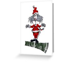 Are you ready for christmas?!?! Greeting Card