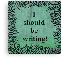 I Should be Writing! Squiggle Design Canvas Print