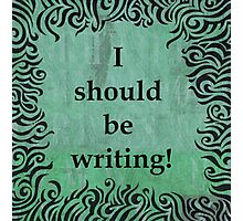 I Should be Writing! Squiggle Design Photographic Print