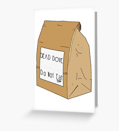 DEAD DOVE- Do Not Eat Greeting Card