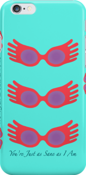 You're Just as Sane as I Am iPhone Case by carls121