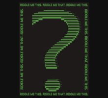 Riddle Me This by JoshL09