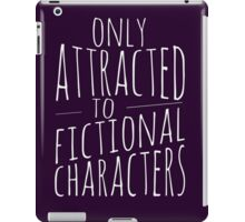 only attracted to fictional characters (2) iPad Case/Skin