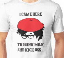 Drink Milk and Kick Ass !  Unisex T-Shirt