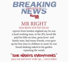 """BREAKING NEWS   """"mr right is dead"""" by KVP karma view photography"""