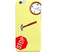 Stop! hammertime iPhone Case/Skin