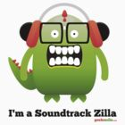 I'm a Soundtrack Zilla by geekszilla