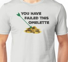 Olicity - You Have Failed This Omelette Unisex T-Shirt