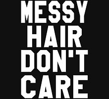 Messy Hair Don't Care Unisex T-Shirt