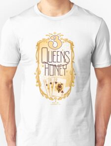 3 Queens Honey - Long Beach, Ca T-Shirt
