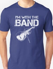 I'm With The Band - Violin (White Lettering) T-Shirt