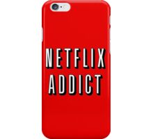 Netflix addict iPhone Case/Skin