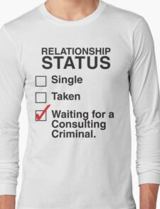 WAITING FOR A CONSULTING CRIMINAL Long Sleeve T-Shirt
