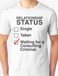WAITING FOR A CONSULTING CRIMINAL Unisex T-Shirt