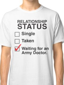 WAITING FOR AN ARMY DOCTOR Classic T-Shirt