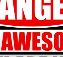 Danger I'm Awesome Sticker