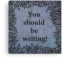 You should be writing! Squiggle design Canvas Print