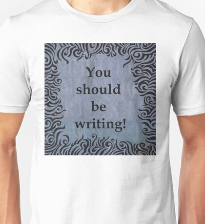 You should be writing! Squiggle design Unisex T-Shirt