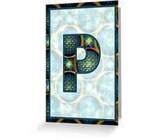 Fractal – Alphabet – P is for Patterns Greeting Card