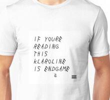 if youre reading this, klaroline is endgame Unisex T-Shirt