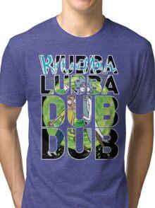 Wubba Lubba Dub Dub - Rick Morty Tri-blend T-Shirt