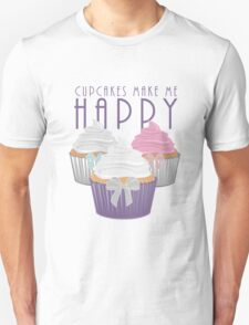 Cupcakes Make Me Happy Unisex T-Shirt