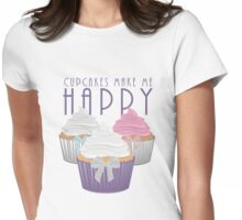 Cupcakes Make Me Happy Womens Fitted T-Shirt