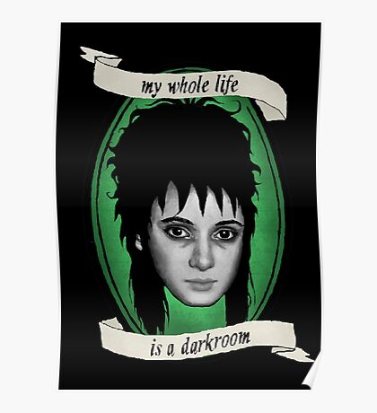 Beetlejuice - Lydia: My Whole Life is a Darkroom Poster