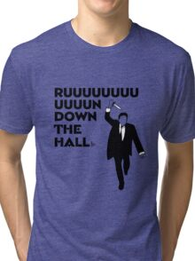 """Ruuuun down the hall"" Tri-blend T-Shirt"