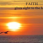 ~ FAITH Gives Sight to the Blind ~ by Donna Keevers Driver