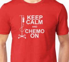 Keep Calm and Chemo On Unisex T-Shirt