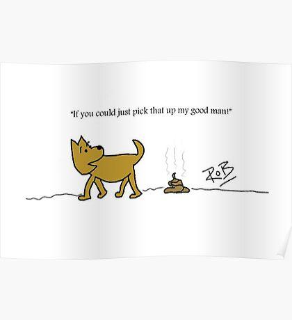 Dog Poo! Poster