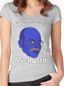 I'm afraid I just blue myself Women's Fitted Scoop T-Shirt