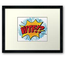 """Comic Book Blast """"WTF!?"""" Framed Print"""