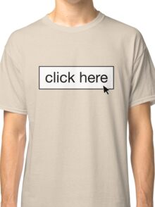 Click Here - 1 Classic T-Shirt