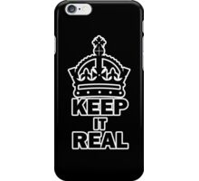keep it real Iphone 4 iPhone Case/Skin