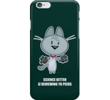 Science Kitteh is reviewing your peers iPhone Case/Skin