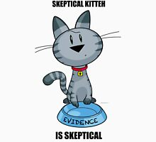 Skeptical Kitteh is Skeptical Unisex T-Shirt