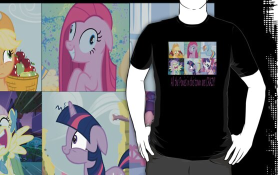 Friendship is Magic: Crazy T-Shirt! by Shadowbolt
