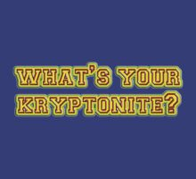 what's your kryptonite? by vampvamp