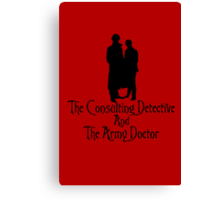 The Consulting Detective and His Army Doctor Canvas Print