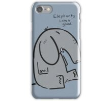 elephants are good listeners iPhone Case/Skin