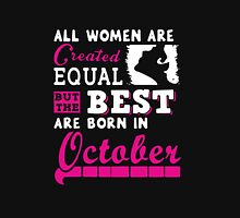 All Women Are Created Equal But The Best Are Born In October  T-Shirt