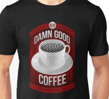 Damn Good Coffee Unisex T-Shirt