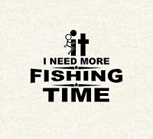 I need more fishing time Pullover