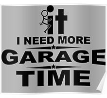 I need more garage time Poster