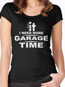 I need more garage time Women's Fitted Scoop T-Shirt